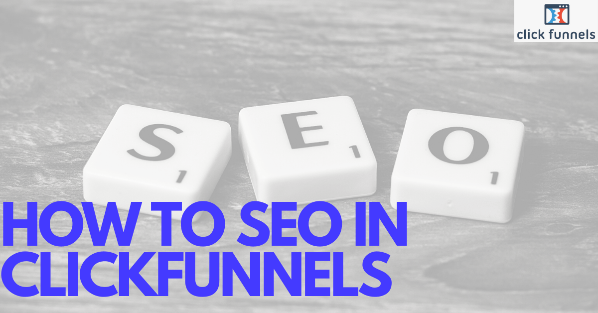 HOW TO SEO IN CLICKFUNNELS