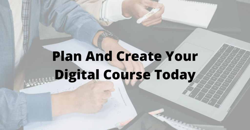 Plan-And-Create-Your-Digital-Course-Today